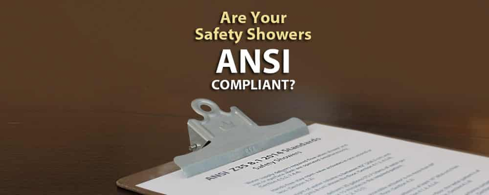 Are You Fully Compliant with ANSI Z358.1-2014 Standards for Safety Shower and Eyewash Fluids?