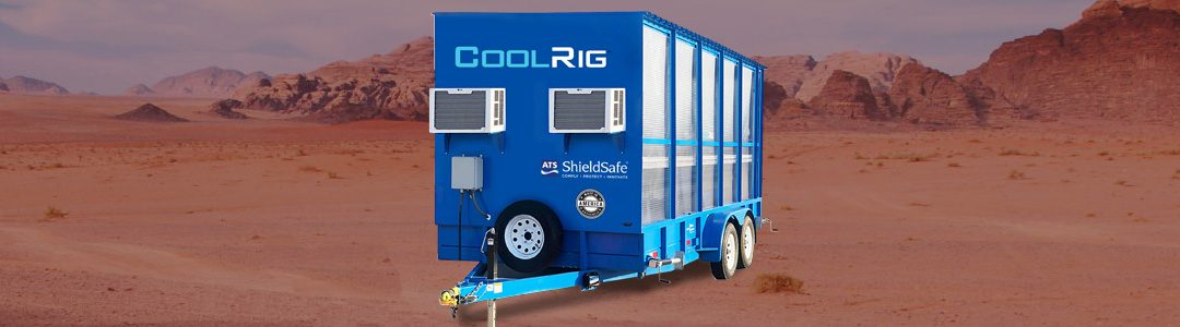 Introducing CoolRig™ – THE Cool-Down Safety Trailer for Humid and Hot Conditions